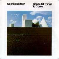 george benson-1968-shape of things to come