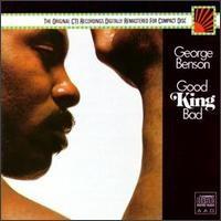 george benson-1975-good king bad