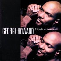 george howard-1995-attitude adjustment