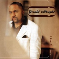 gerald albright-1997-live to love
