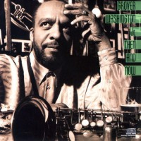 grover washington jr-1988-then and now
