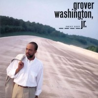 grover washington jr-1992-next exit