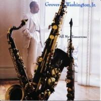 grover washington jr-1994-all my tomorrows
