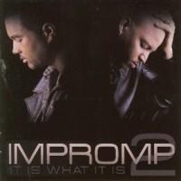 impromp2-2008-it is what it is