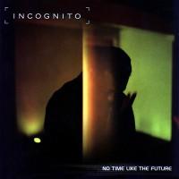 incognito-1999-no time like the future
