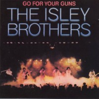 isley brothers-1977-go for your guns