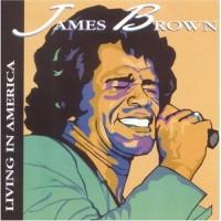 james brown-1995-living in america
