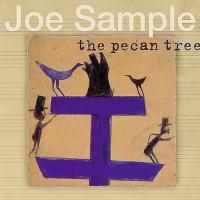 joe sample-2002-the pecan tree