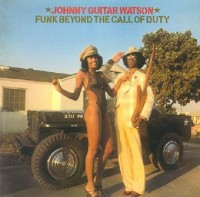johnny guitar watson-1977-funk beyond the call of duty