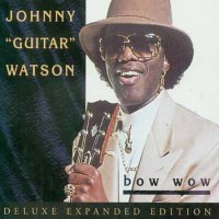 johnny guitar watson-1994-bow wow