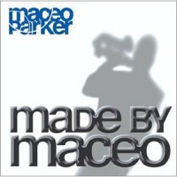 maceo parker-2003-made by maceo