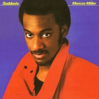marcus miller-1983-suddenly