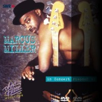 marcus miller-1994-live at ohne filter (from dvd)