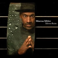marcus miller-2005-silver rain