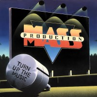 mass production-1981-turn up the music