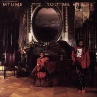 mtume-1984-you  me and he