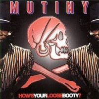 mutiny-2000-how s your loose booty