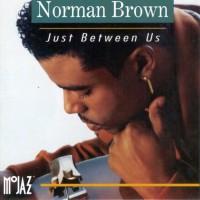 norman brown-1992-just between us