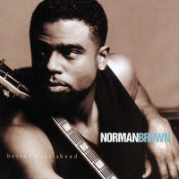 norman brown-1996-better days ahead