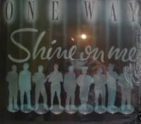 one way-1983-shine on me