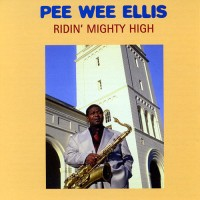 pee wee ellis-2001-ridin  mighty high