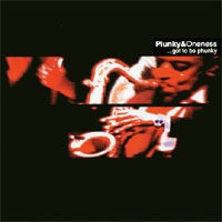 plunky and the oneness-2001-got to be phunky