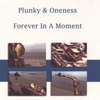 plunky and the oneness-2004-forever in a moment