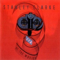 stanley clarke-1995-at the movies