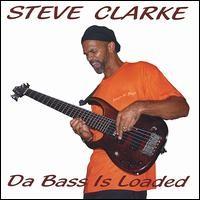 steve clarke-2005-da bass is loaded
