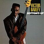 victor bailey-1989-bottom s up
