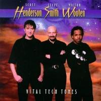 victor wooten - steve smith - scott henderson-1998-vital tech tones