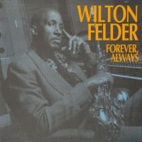 wilton felder-1992-forever  always