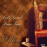 wilton felder-2006-let s spend some time