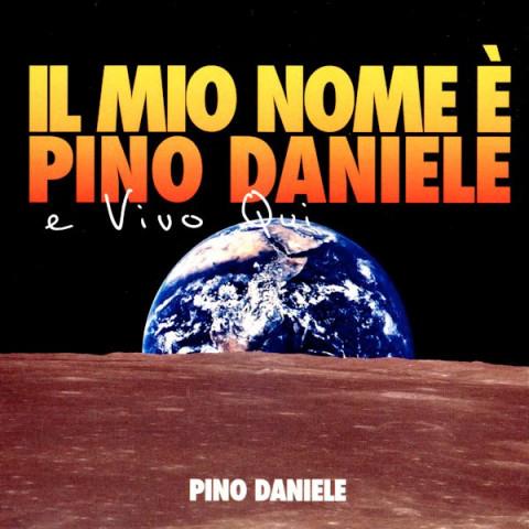 2007-Il mi nome è Pino Daniele e vivo qui